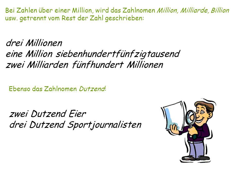 Bei Zahlen über einer Million, wird das Zahlnomen Million, Milliarde, Billion