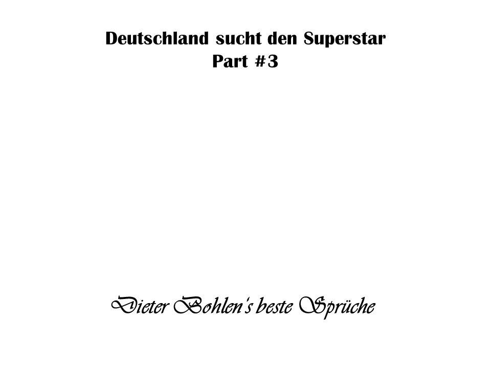 Dieter Bohlen's beste Sprüche