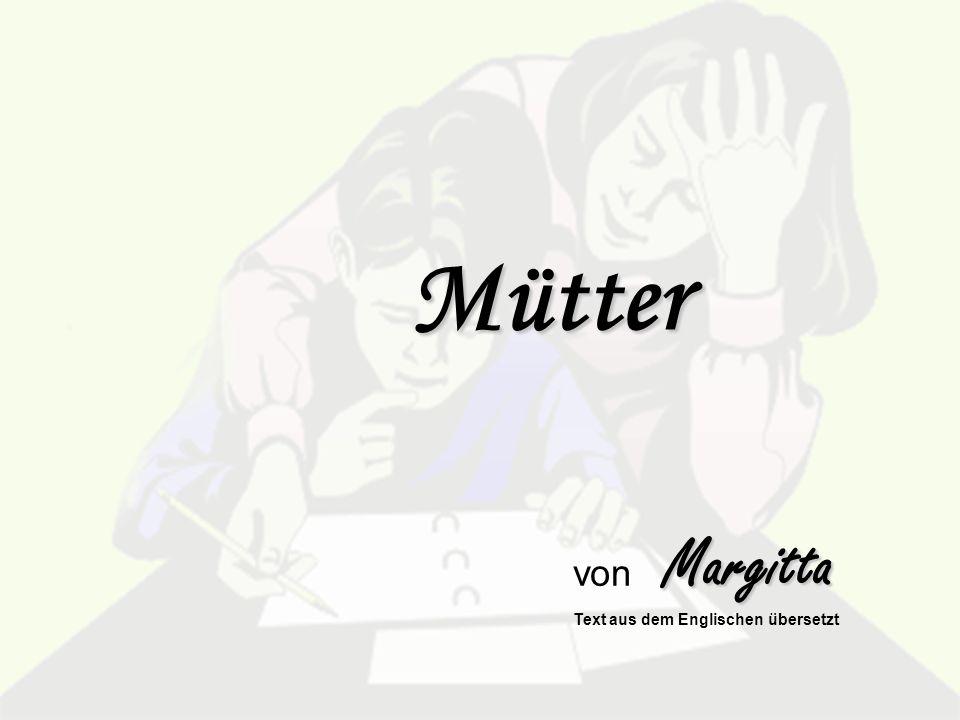 Mütter von Margitta Text aus dem Englischen übersetzt