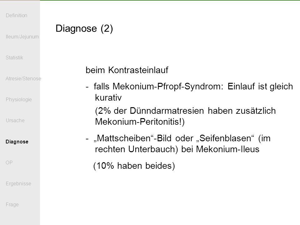 Diagnose (2) beim Kontrasteinlauf