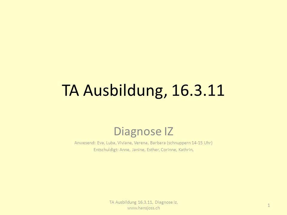 TA Ausbildung, 16.3.11 Diagnose IZ