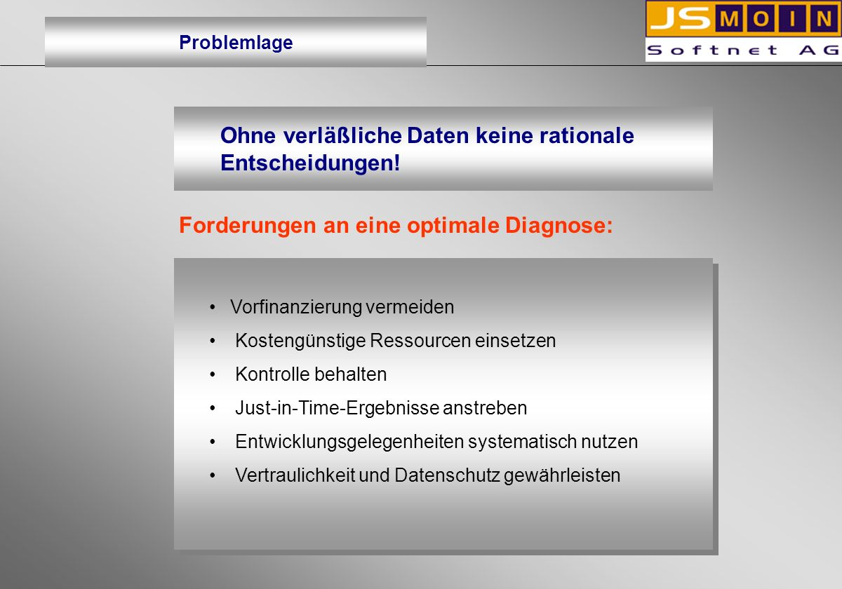 Forderungen an eine optimale Diagnose: