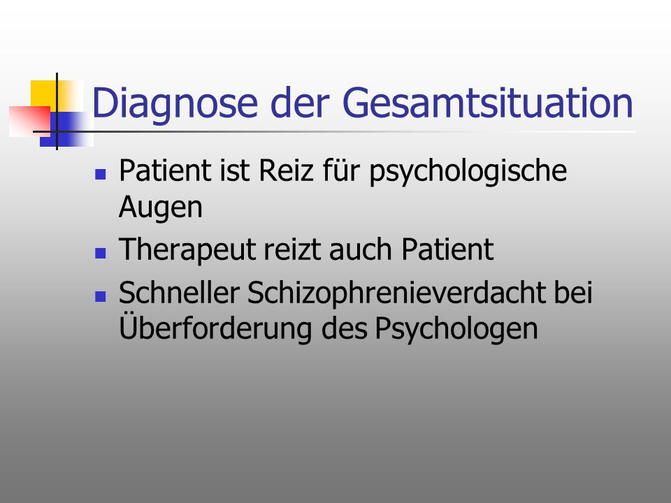 Diagnose der Gesamtsituation
