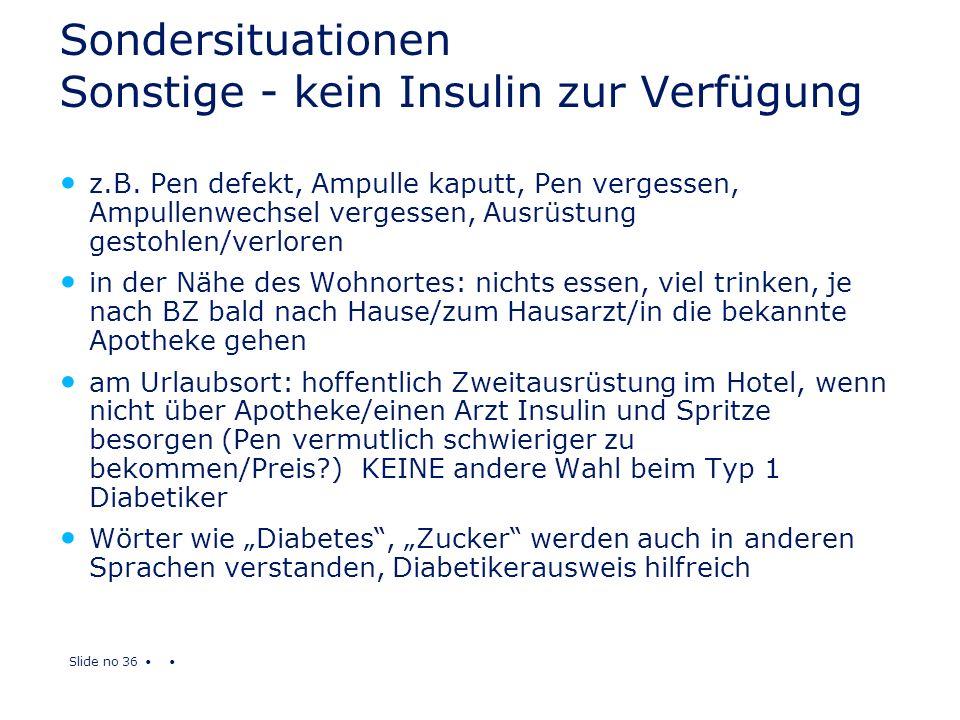 Sondersituationen Sonstige - kein Insulin zur Verfügung