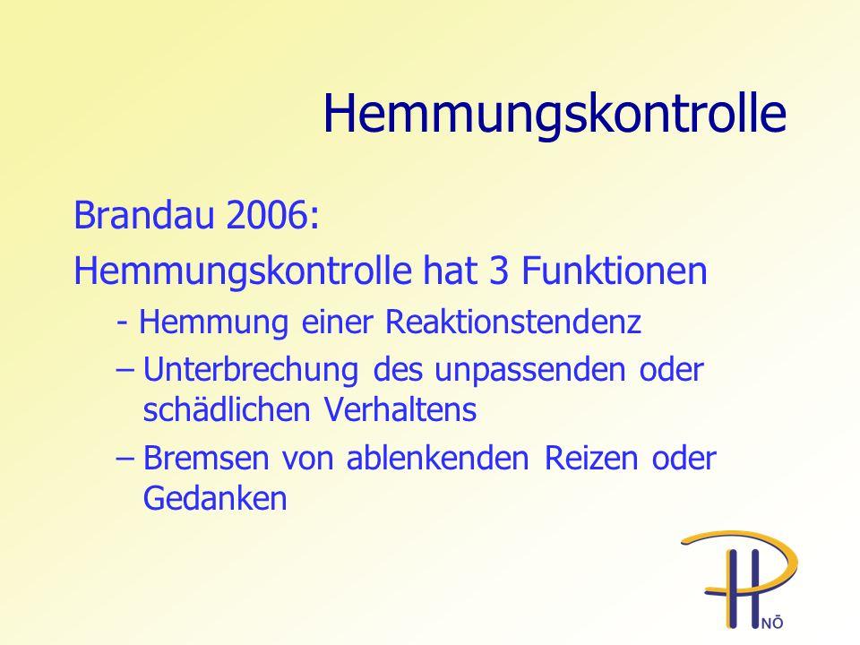 Hemmungskontrolle Brandau 2006: Hemmungskontrolle hat 3 Funktionen