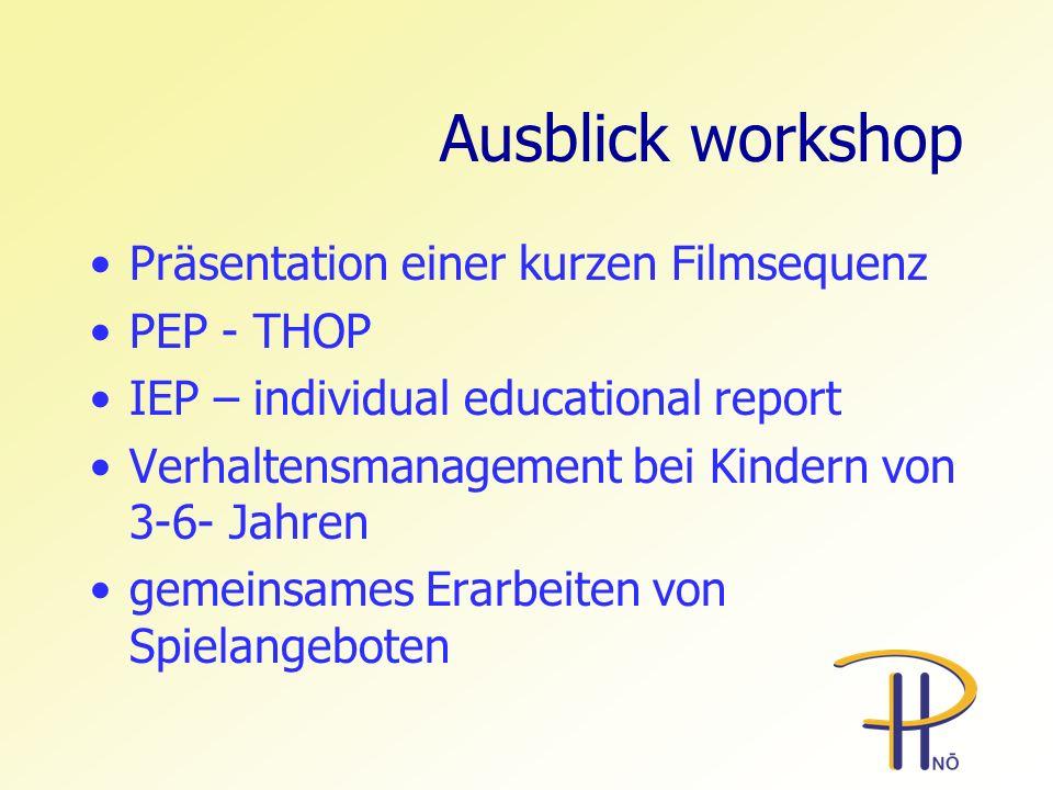 Ausblick workshop Präsentation einer kurzen Filmsequenz PEP - THOP