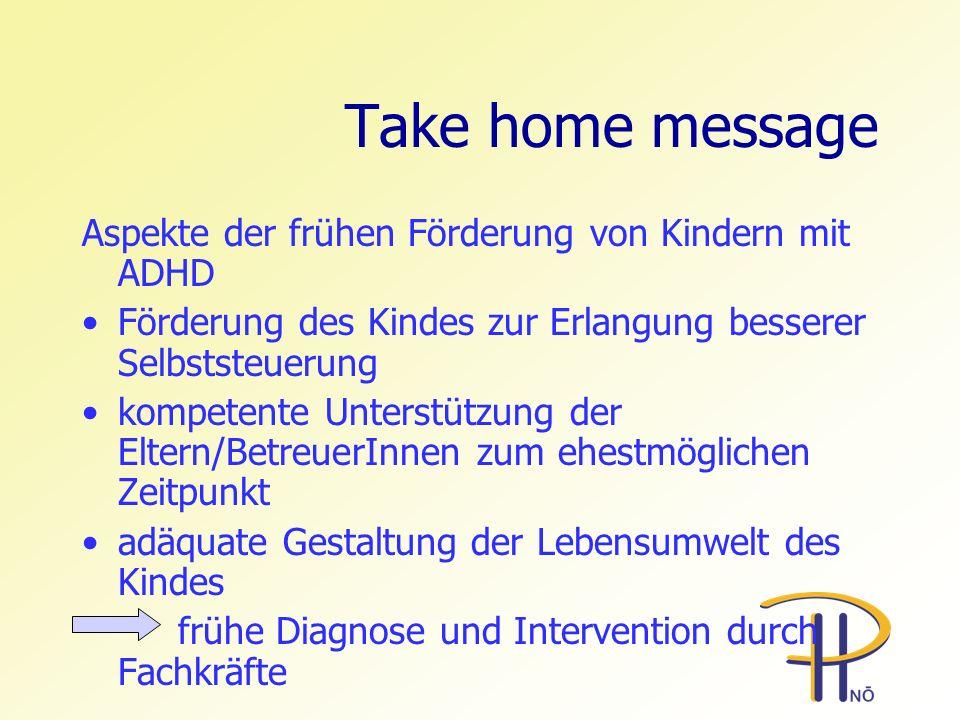 Take home message Aspekte der frühen Förderung von Kindern mit ADHD