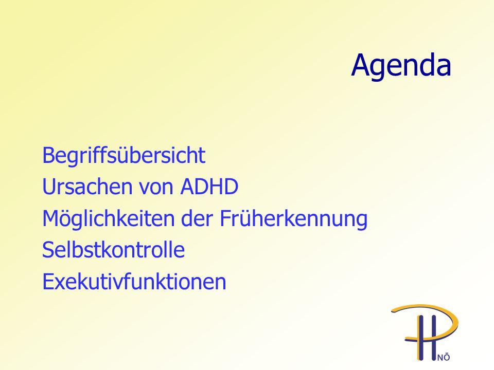 Agenda Begriffsübersicht Ursachen von ADHD