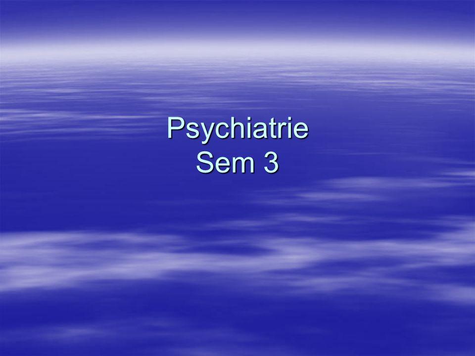 Psychiatrie Sem 3