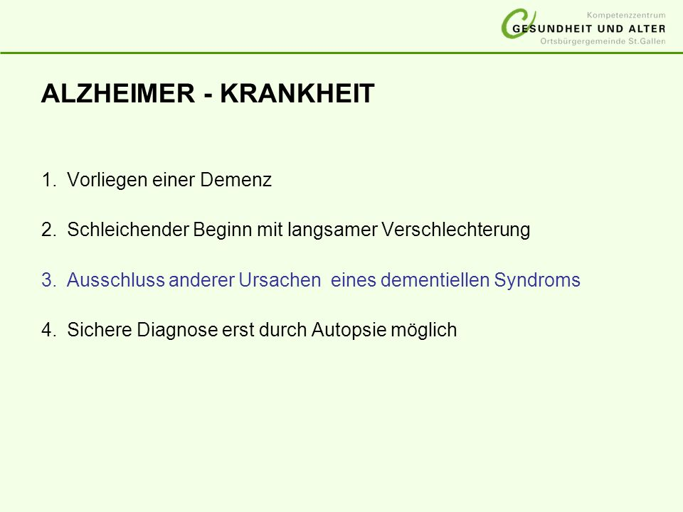 ALZHEIMER - KRANKHEIT 1. Vorliegen einer Demenz