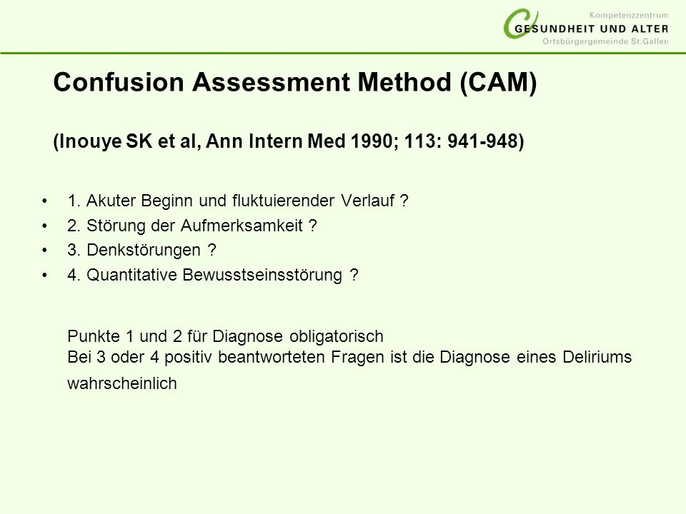 Confusion Assessment Method (CAM) (Inouye SK et al, Ann Intern Med 1990; 113: 941-948)