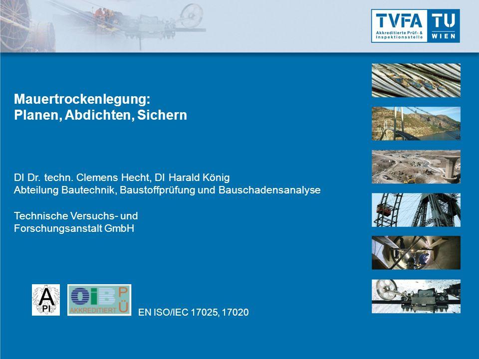 Mauertrockenlegung: Planen, Abdichten, Sichern DI Dr. techn