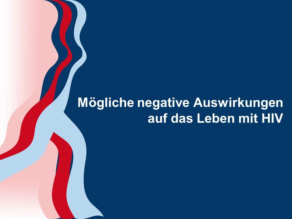 Mögliche negative Auswirkungen auf das Leben mit HIV
