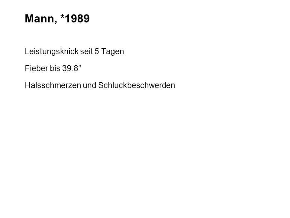Mann, *1989 Leistungsknick seit 5 Tagen Fieber bis 39.8°