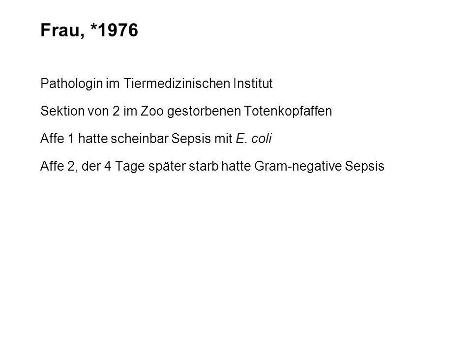 Frau, *1976 Pathologin im Tiermedizinischen Institut