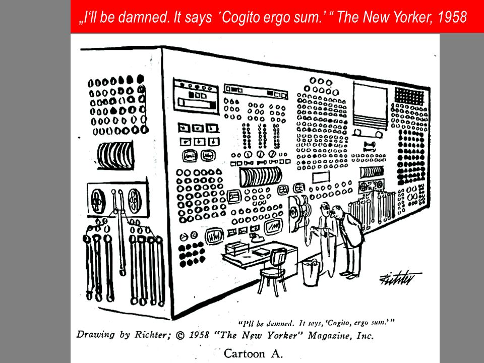 """I'll be damned. It says 'Cogito ergo sum.' The New Yorker, 1958"