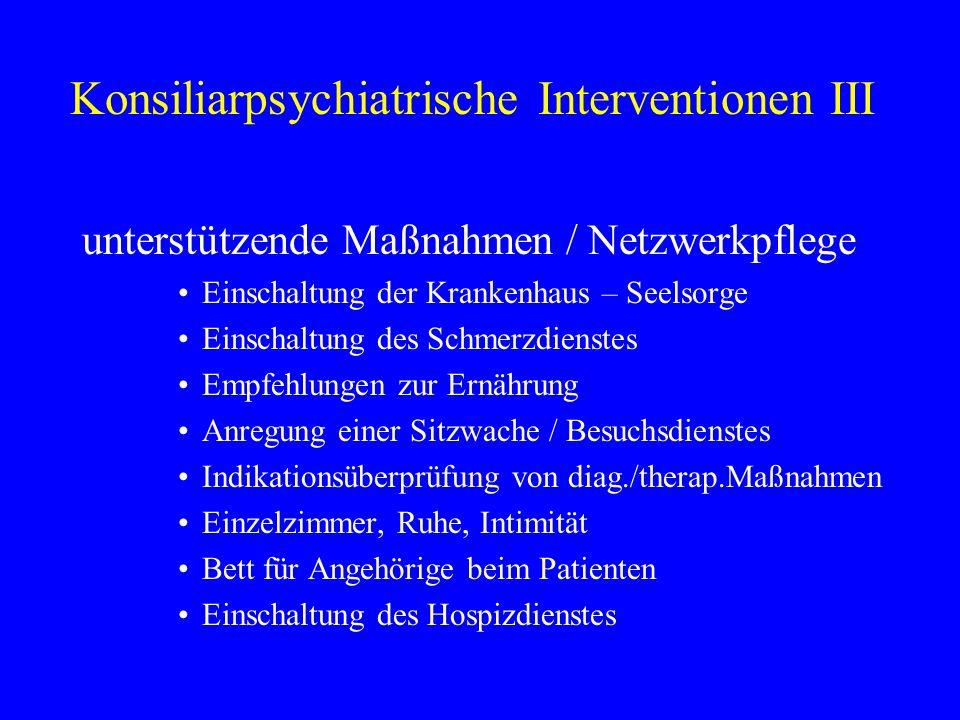 Konsiliarpsychiatrische Interventionen III
