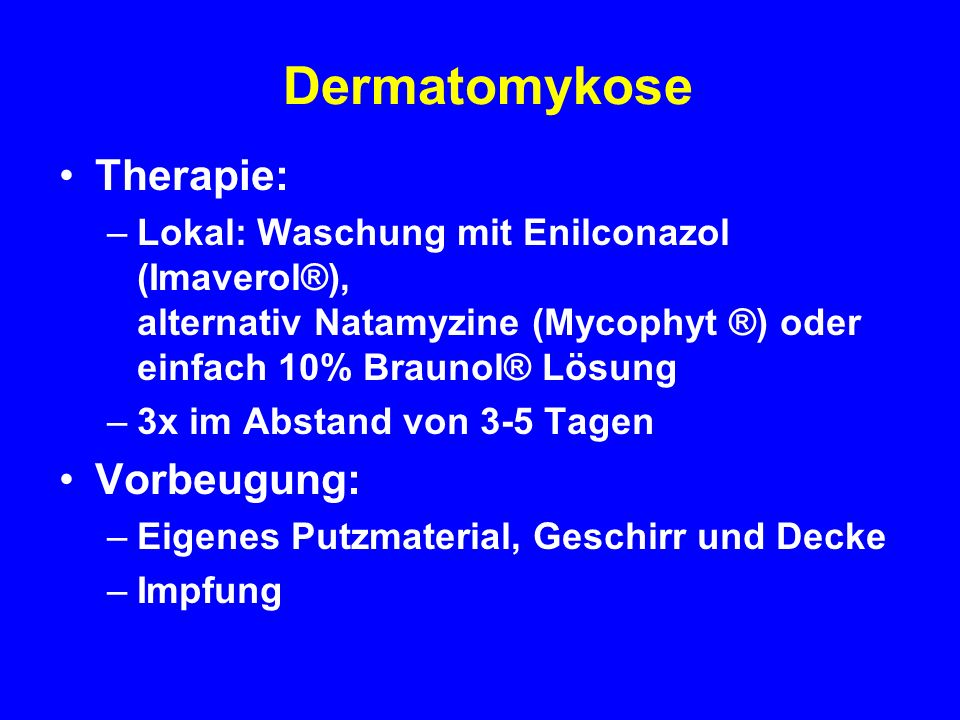 Dermatomykose Therapie: Vorbeugung: