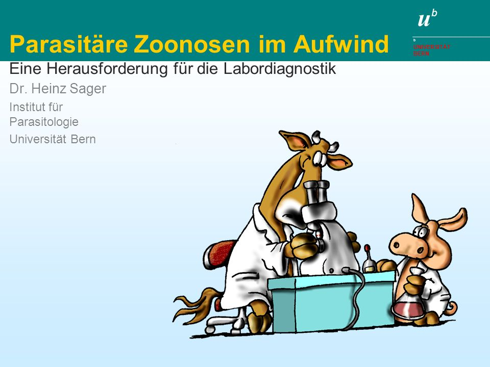 Dr. Heinz Sager Institut für Parasitologie Universität Bern