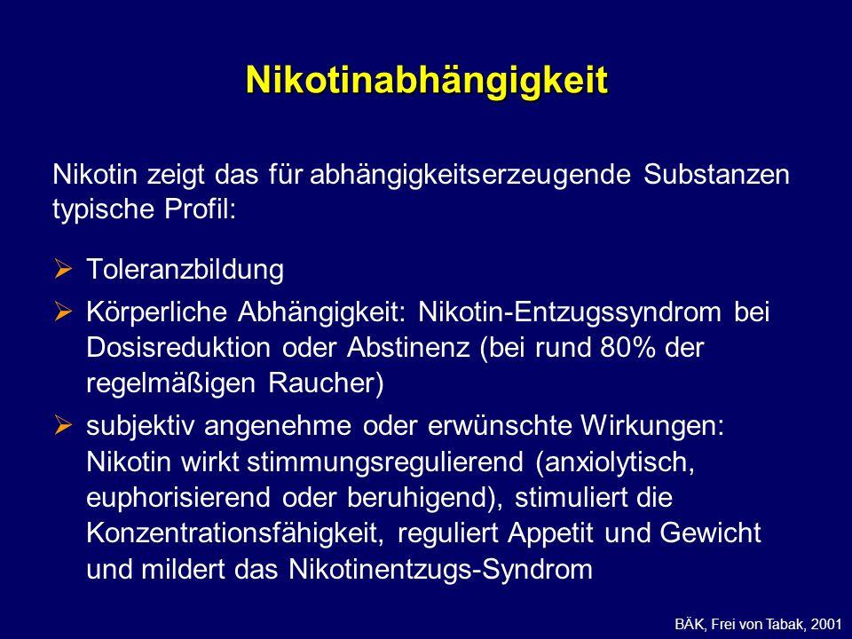 Nikotinabhängigkeit Nikotin zeigt das für abhängigkeitserzeugende Substanzen typische Profil: Toleranzbildung.
