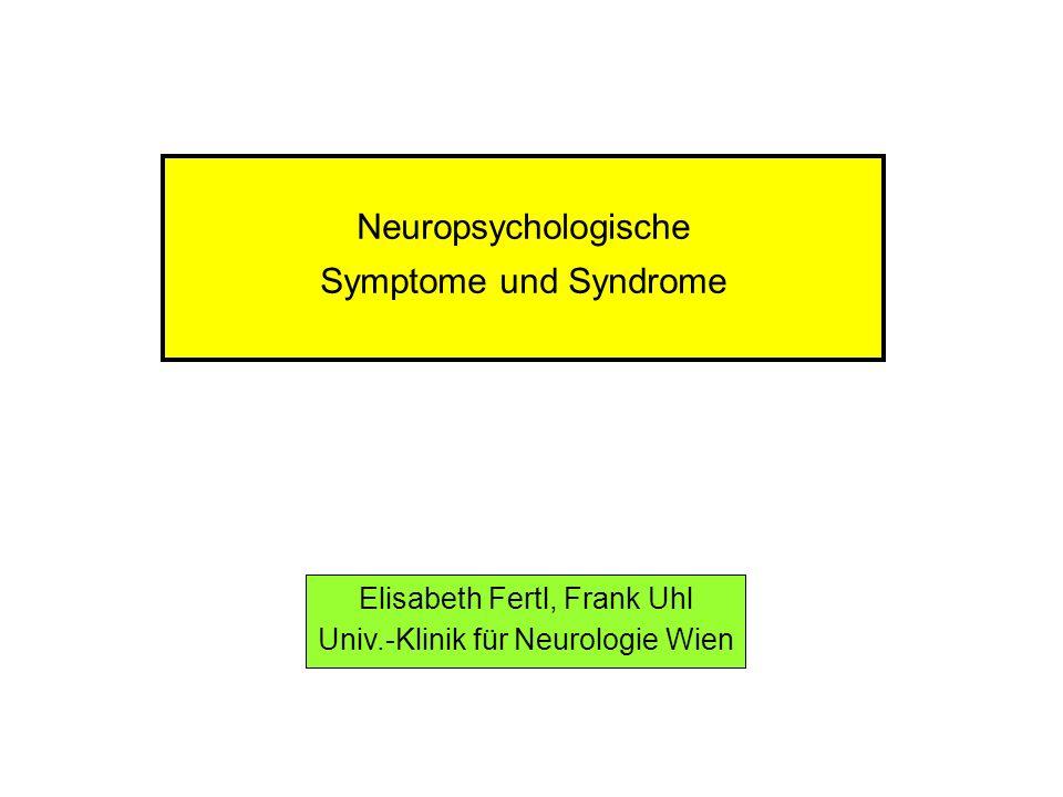 Neuropsychologische Symptome und Syndrome Elisabeth Fertl, Frank Uhl