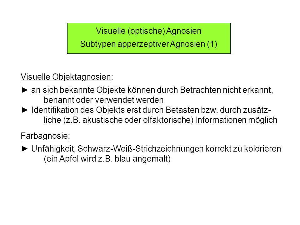 Visuelle (optische) Agnosien Subtypen apperzeptiver Agnosien (1)