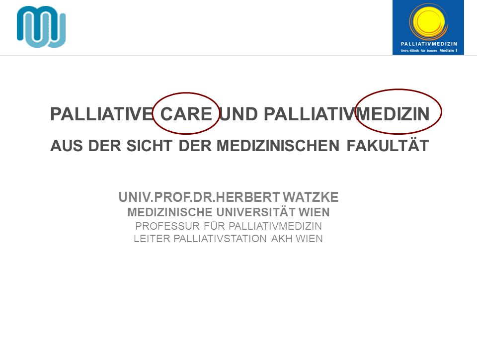 PALLIATIVE CARE UND PALLIATIVMEDIZIN