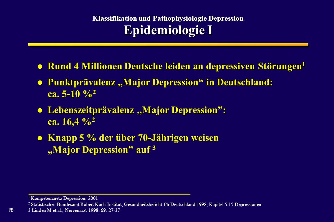 Klassifikation und Pathophysiologie Depression Epidemiologie I