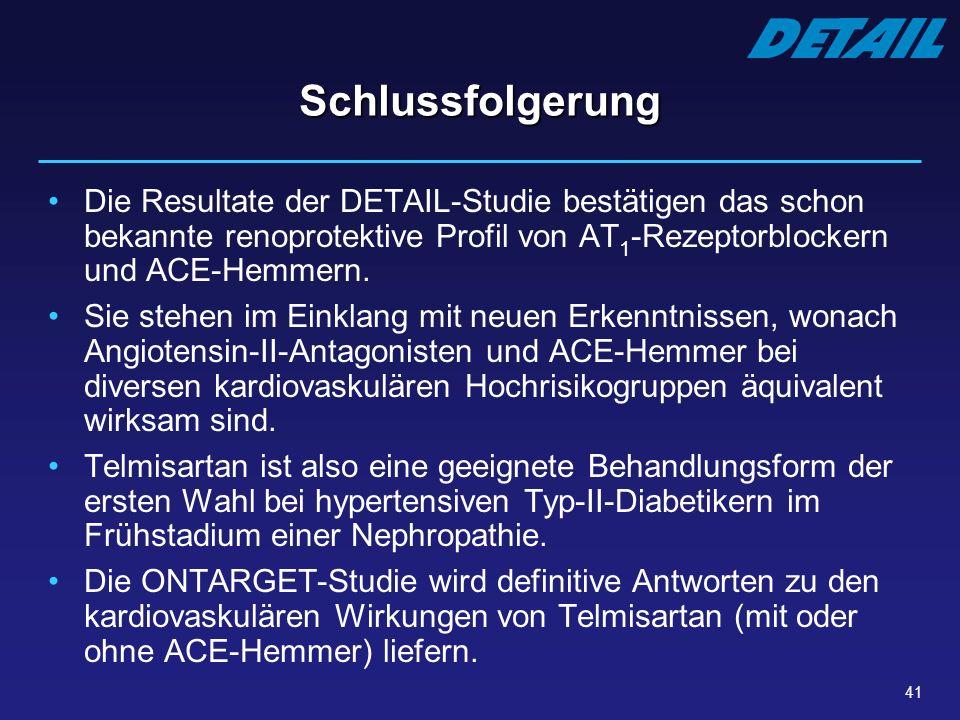 Schlussfolgerung Die Resultate der DETAIL-Studie bestätigen das schon bekannte renoprotektive Profil von AT1-Rezeptorblockern und ACE-Hemmern.