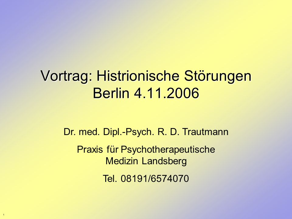 Vortrag: Histrionische Störungen Berlin 4.11.2006
