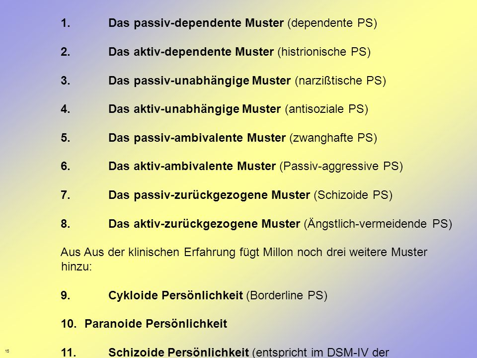 1. Das passiv-dependente Muster (dependente PS)