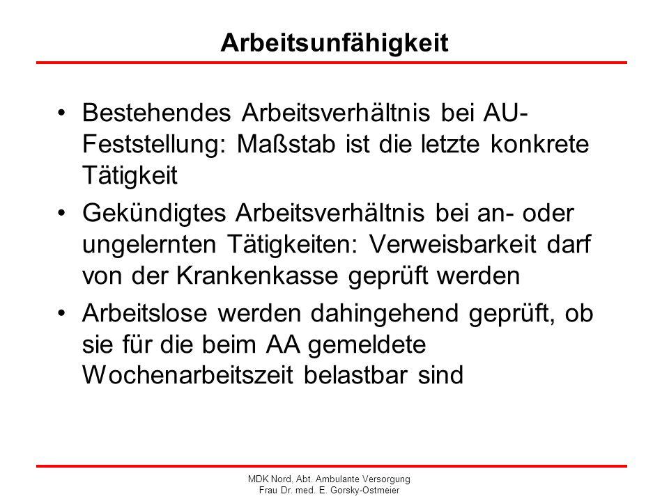 ArbeitsunfähigkeitBestehendes Arbeitsverhältnis bei AU- Feststellung: Maßstab ist die letzte konkrete Tätigkeit.
