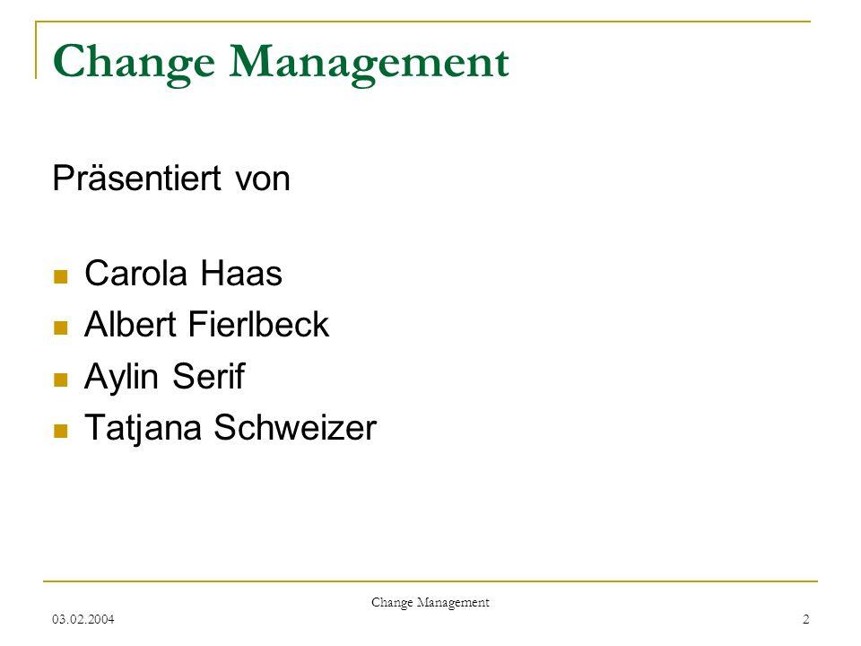 Change Management Präsentiert von Carola Haas Albert Fierlbeck