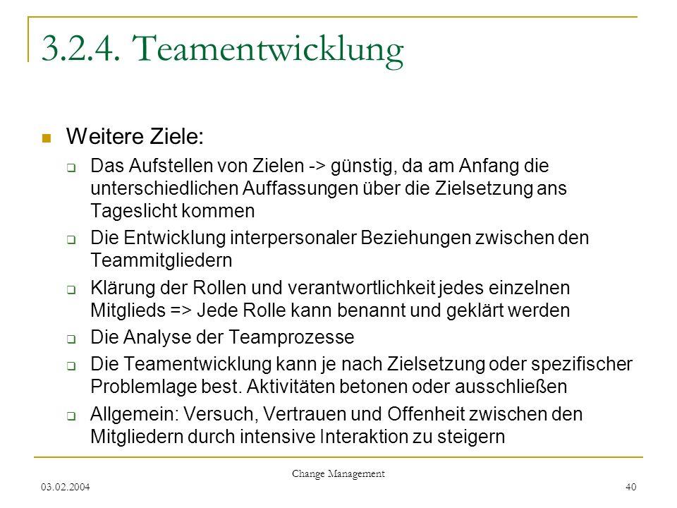 3.2.4. Teamentwicklung Weitere Ziele: