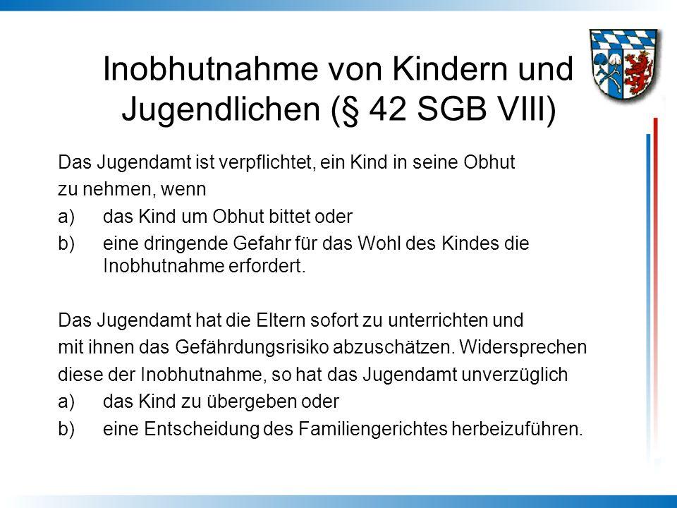 Inobhutnahme von Kindern und Jugendlichen (§ 42 SGB VIII)