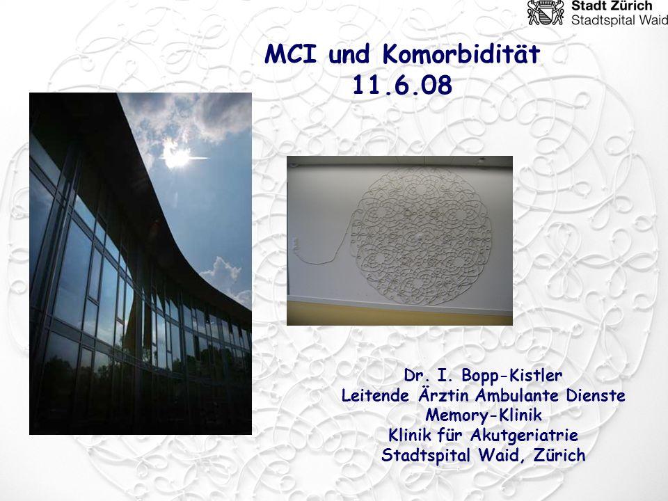 MCI und Komorbidität 11.6.08 Dr. I. Bopp-Kistler