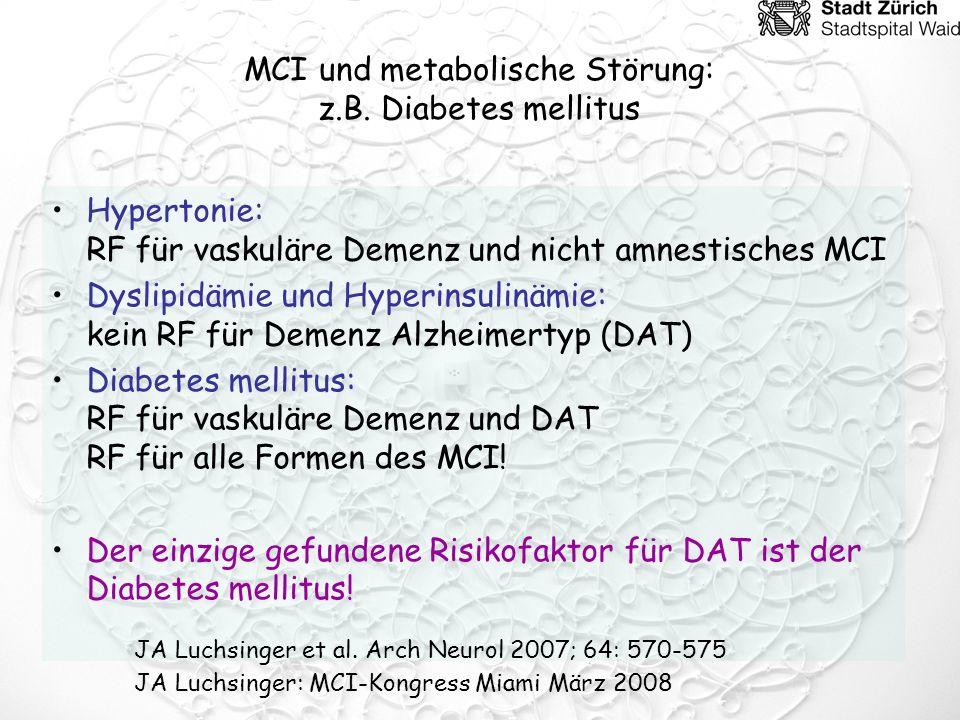 MCI und metabolische Störung: z.B. Diabetes mellitus
