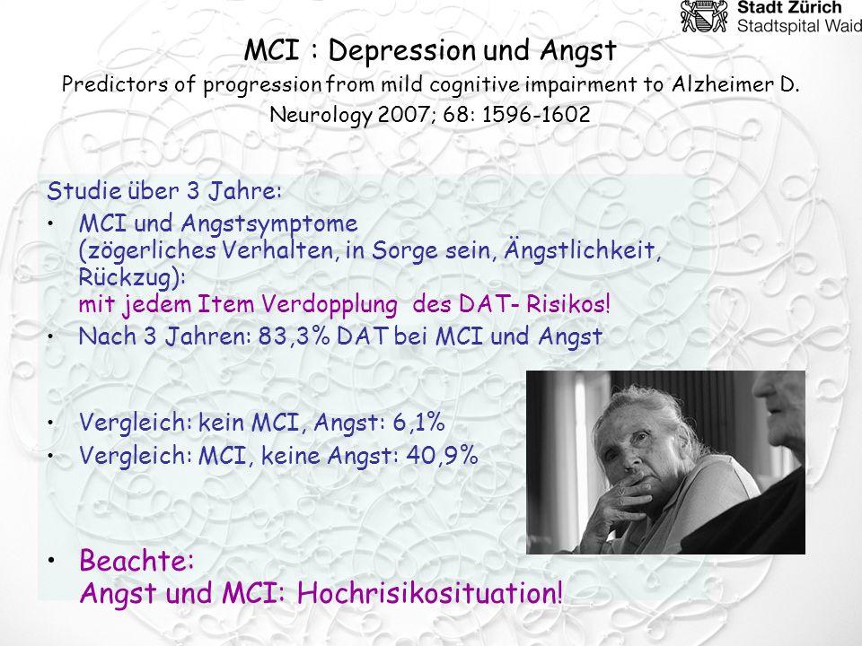 Beachte: Angst und MCI: Hochrisikosituation!
