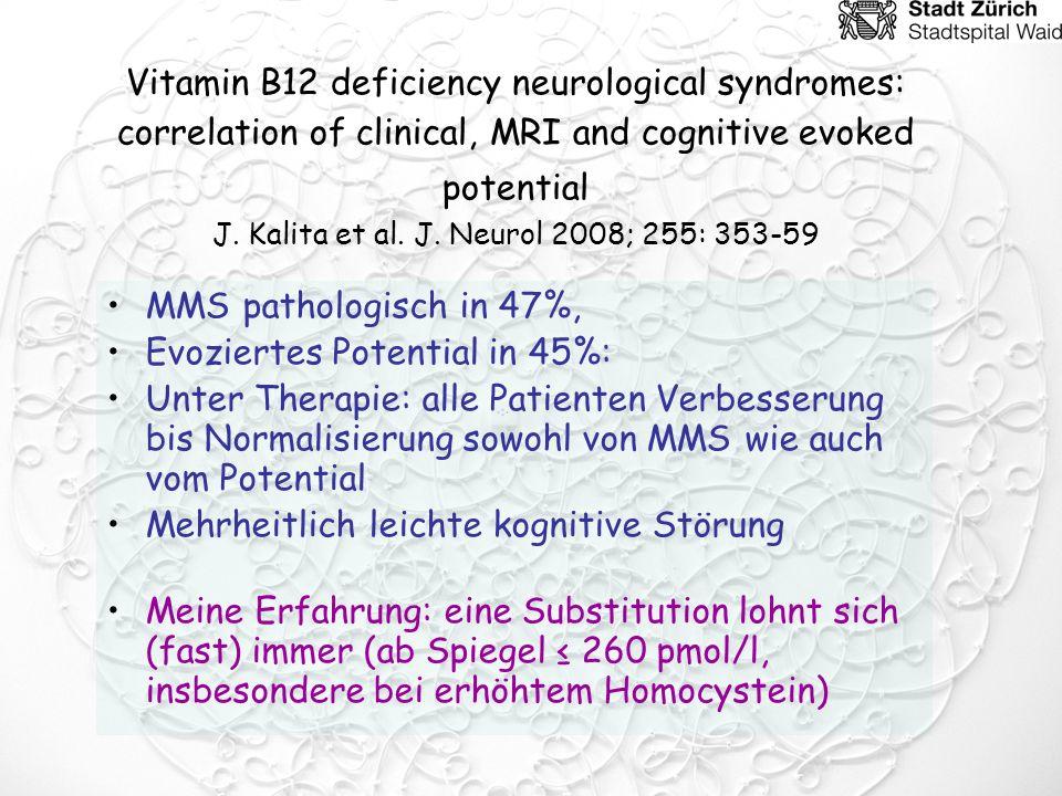 Vitamin B12 deficiency neurological syndromes: correlation of clinical, MRI and cognitive evoked potential J. Kalita et al. J. Neurol 2008; 255: 353-59