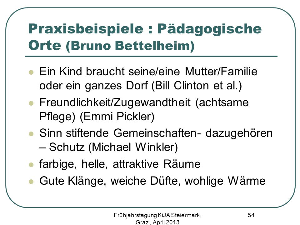 Praxisbeispiele : Pädagogische Orte (Bruno Bettelheim)