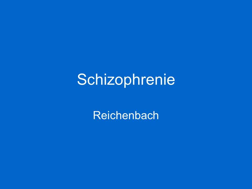 Schizophrenie Reichenbach
