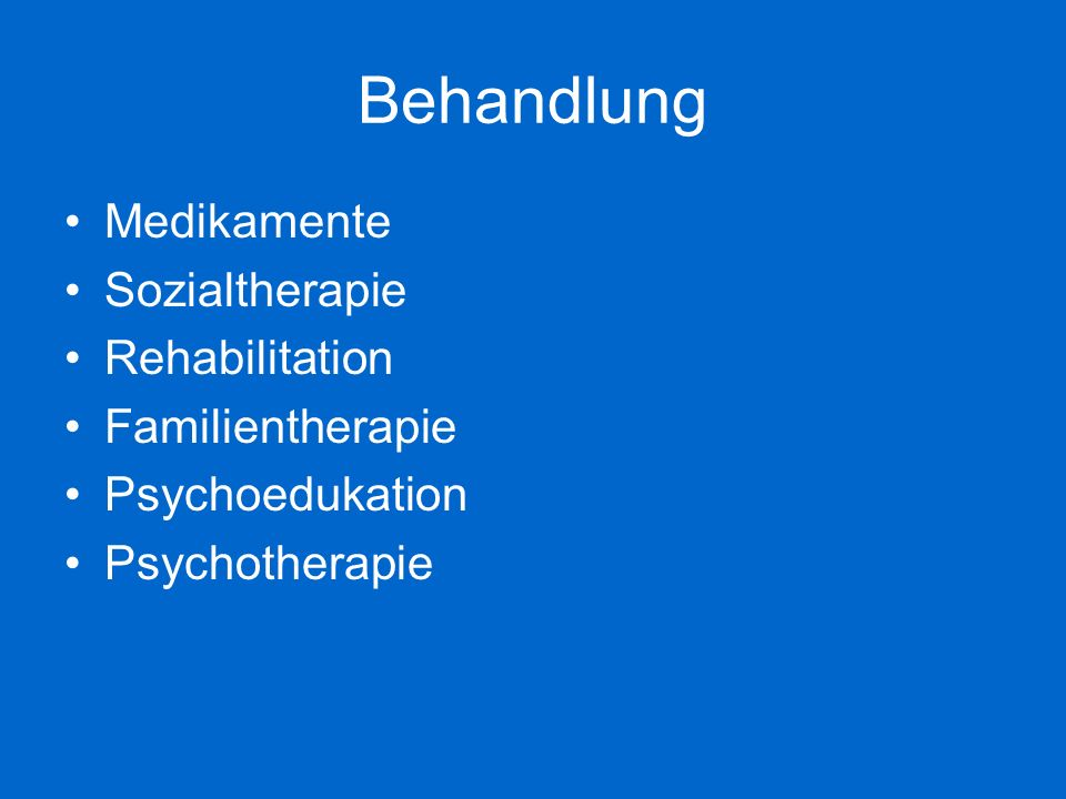 Behandlung Medikamente Sozialtherapie Rehabilitation Familientherapie