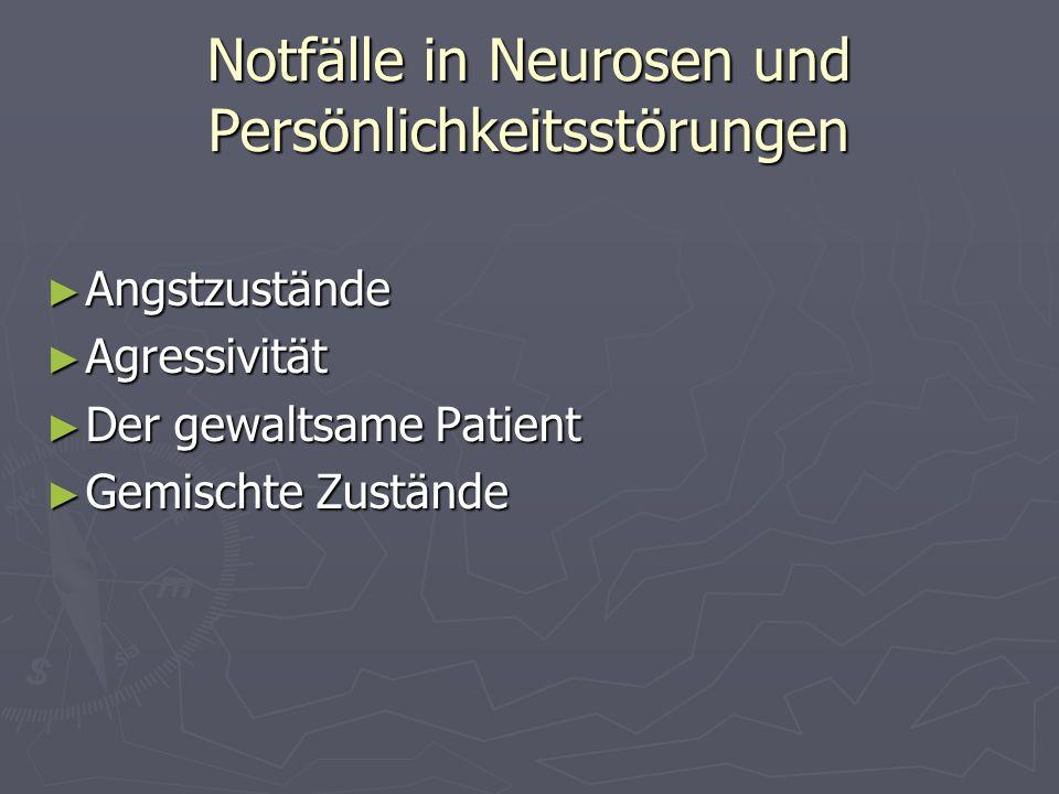 Notfälle in Neurosen und Persönlichkeitsstörungen