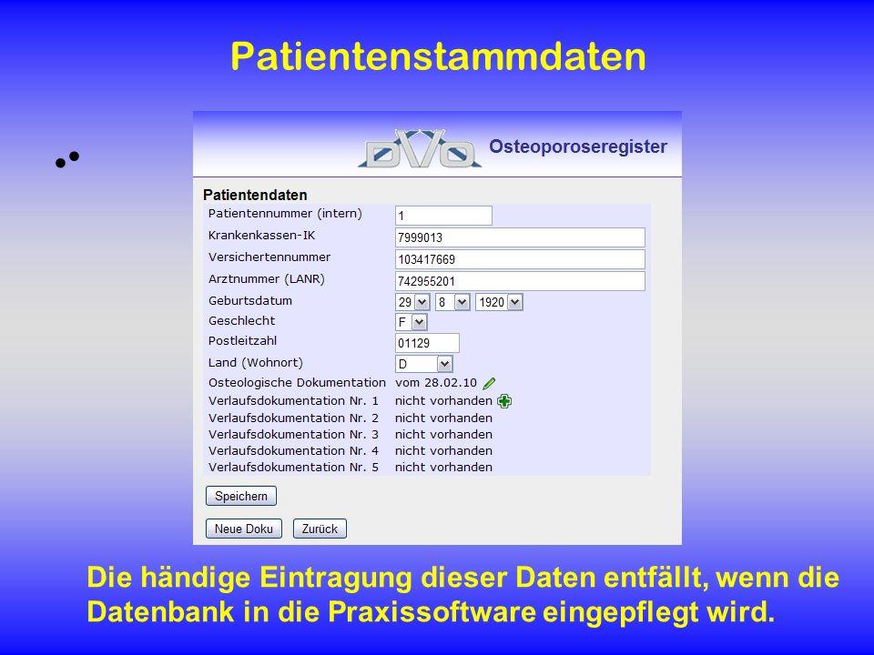 Patientenstammdaten . Die händige Eintragung dieser Daten entfällt, wenn die Datenbank in die Praxissoftware eingepflegt wird.
