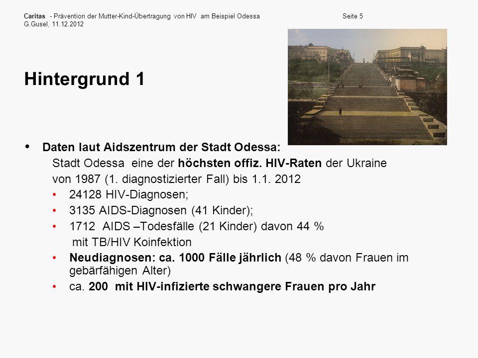 Hintergrund 1 Daten laut Aidszentrum der Stadt Odessa: