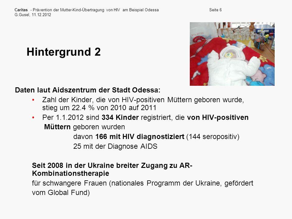 Hintergrund 2 Daten laut Aidszentrum der Stadt Odessa: