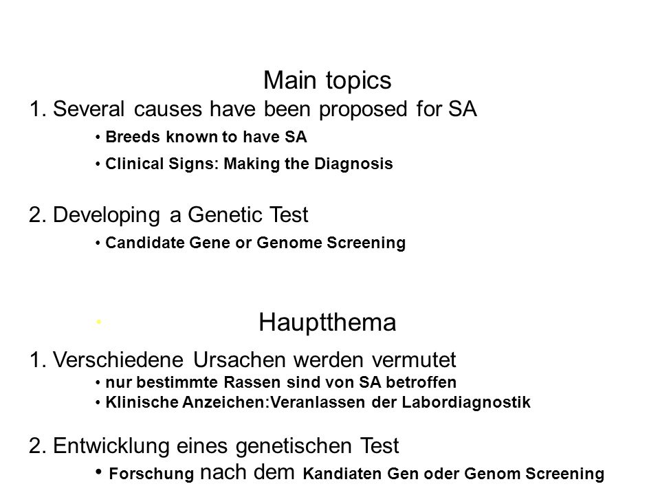 Main topics Hauptthema 1. Several causes have been proposed for SA