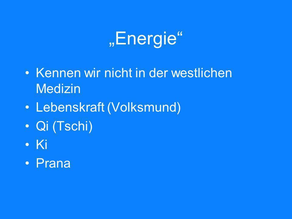 """""""Energie Kennen wir nicht in der westlichen Medizin"""