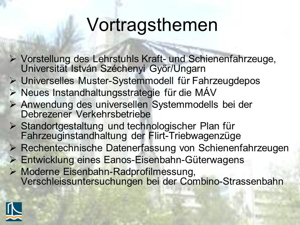 Vortragsthemen Vorstellung des Lehrstuhls Kraft- und Schienenfahrzeuge, Universität István Széchenyi Győr/Ungarn.
