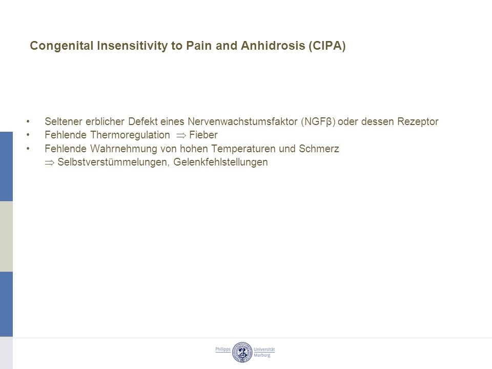Congenital Insensitivity to Pain and Anhidrosis (CIPA)